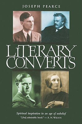 Image for Literary Converts: Spiritual Inspiration in an Age of Unbelief