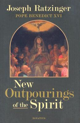 New Outpourings of the Spirit: Movements in the Church, Pope Benedict XVI