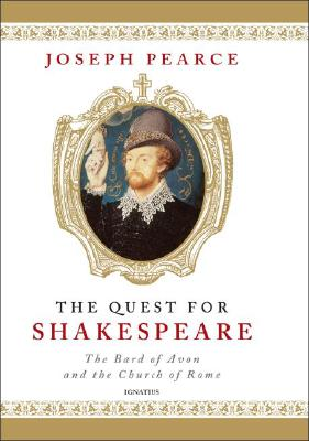 The Quest for Shakespeare, JOSEPH PEARCE