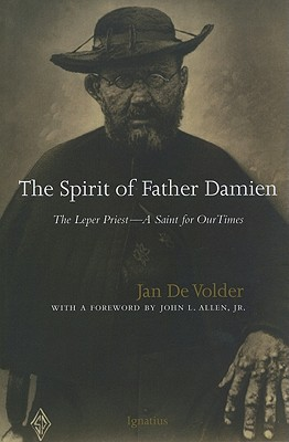 Image for The Spirit of Father Damien: The Leper Priest-A Saint for Our Times