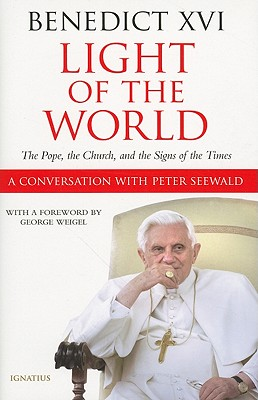 Light of the World: The Pope, the Church and the Signs of the Times, Benedict XVI, Pope Benedict XVI