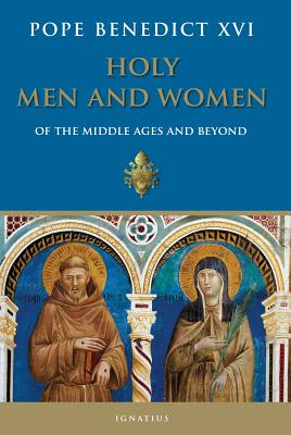 Image for Holy Men and Women from The Middle Ages and Beyond: Patristic Readings in the Liturgy of The Hours