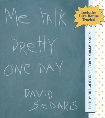 ME TALK PRETTY ONE DAY (ABRIDGED CD AUDIOBOOK), SEDARIS, DAVID
