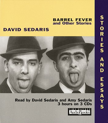 BARREL FEVER AND OTHER STORIES (ABRIDGED CD AUDIOBOOK), SEDARIS, DAVID