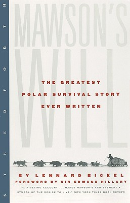 Mawsons Will : The Greatest Polar Survival Story Ever Written, LENNARD BICKEL, EDMUND HILLARY