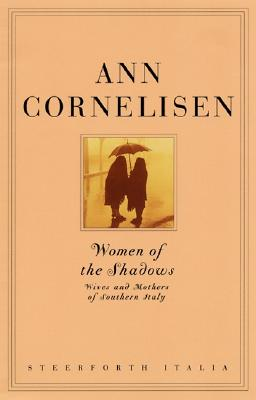 WOMEN OF THE SHADOWS: WIVES AND MOTHERS OF SOUTHERN ITALY -- BARGAIN BOOK, CORNELISEN, ANN