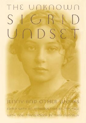 Image for The Unknown Sigrid Undset: Jenny and Other Works