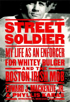 Image for Street Soldier : My Life As an Enforcer for Whitey Bulger and the Irish Mob