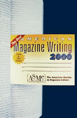 The Best American Magazine Writing 2000, The American Society of Magazine Editors (ASME); Felker, Clay