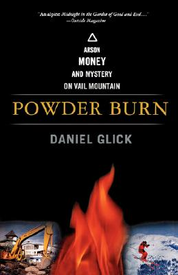 Image for Powder Burn: Arson, Money, and Mystery on Vail Mountain