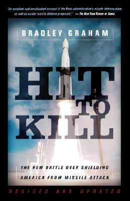 Image for Hit To Kill: The New Battle Over Shielding America From Missile Attach