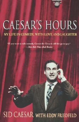 Image for Caesar's Hours: My Life In Comedy, With Love and Laughter
