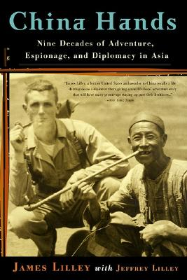 Image for China Hands: Nine Decades of Adventure, Espionage, and Diplomacy in Asia