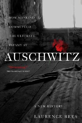 Auschwitz: A New History, REES, Laurence
