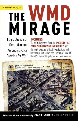 Image for WMD Mirage : Iraqs Decade of Deception and Americas False Premise for War