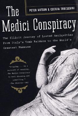 MEDICI CONSPIRACY : THE ILLICIT JOURNEY, PETER WATSON