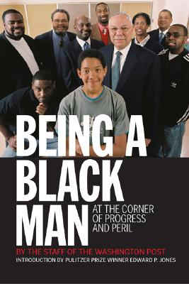 Image for BEING A BLACK MAN : AT THE CORNER OF PRO