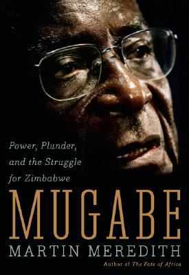 Image for Mugabe: Power, Plunder and the Struggle for Zimbabwe