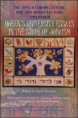 Image for The 2001 Mathers Lecture 2001 Rosen Lecture, and Other Queen's University Essays in the Study of Judaism (Global Academic Publishing)