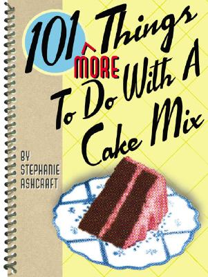 Image for 101 More Things to do with a Cake Mix