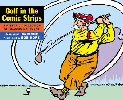 Golf In the Comic Strips, Ziehm, Howard [Compiler]; Hope, Bob [Foreword];
