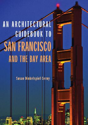 Architectural Guidebook to San Francisco and the Bay Area, Susan Cerny