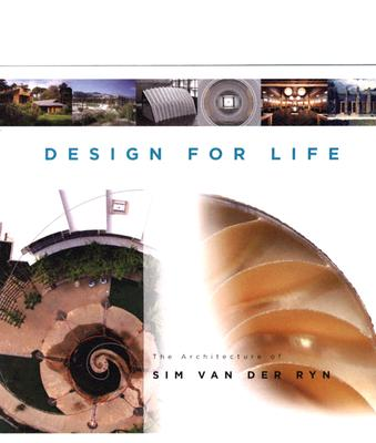 Image for Design For Life: The Architecture of Sim Van der Ryn