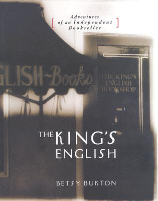 Image for King's English, The: Adventures of an Independent Bookseller