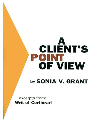 Image for A Client's Point of View: Excerpts From: Writ of Certiorari