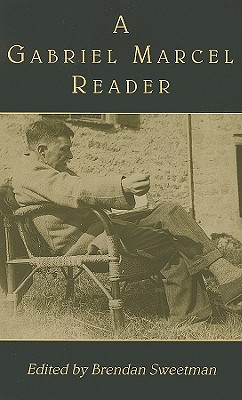 A Gabriel Marcel Reader, Gabriel Marcel