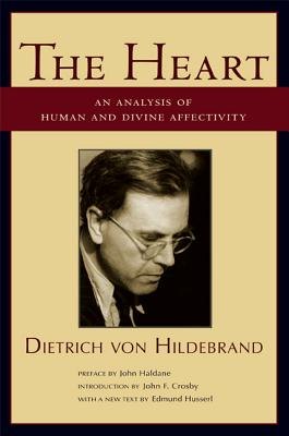 The Heart: An Analysis of Human and Divine Affectation, Dietrich von Hildebrand