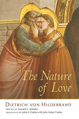 The Nature of Love, DIETRICH VON HILDEBRAND