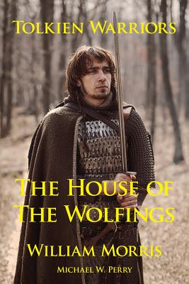 Image for Tolkien Warriors-The House of the Wolfings: A Story that Inspired The Lord of the Rings