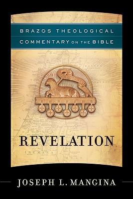 Revelation (Brazos Theological Commentary on the Bible), Joseph Mangina