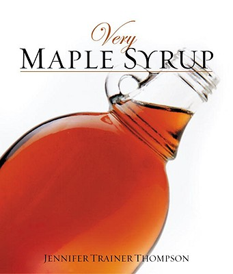 VERY MAPLE SYRUP, JENNIFER T THOMPSON