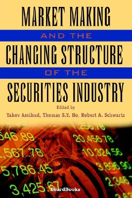 Image for Market Making and the Changing Structure of the Securities Industry