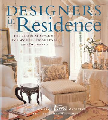 Image for Designers in Residence: The Personal Style of Top Women Decorators and Designers
