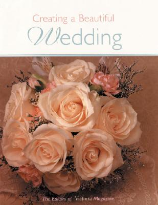 Image for Victoria: Creating a Beautiful Wedding