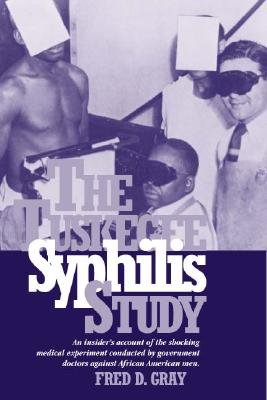 Image for The Tuskegee Syphilis Study: An Insiders? Account of the Shocking Medical Experiment Conducted by Government Doctors Against African American Men