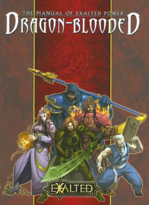 "The Manual of Exalted Power: Dragon-Blooded (Exalted Second Edition), ""Alexander, Blackwelder, Schaefer & Taylor"""