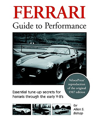 Ferrari Guide to Performance, Bishop, Allen S.