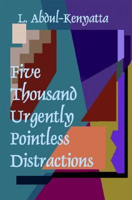 Five Thousand Urgently Pointless Distractions, Abdul-Kenyatta