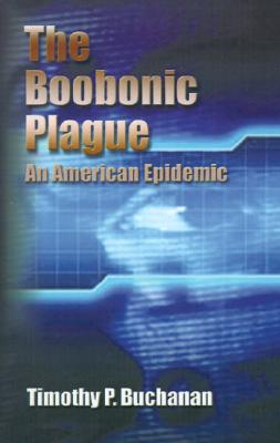 The Boobonic Plague (An American Epidemic), Buchanan, Timothy