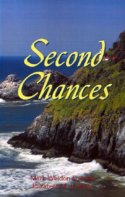 Second Chances, Mark Lowder, Elizabeth Lowder