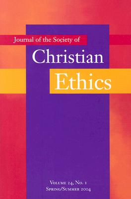 Image for Journal of the Society of Christian Ethics: Spring/Summer 2004 (Annual Of The Sce)