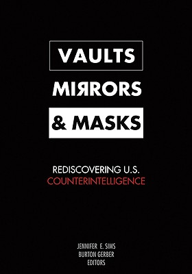 Image for Vaults, Mirrors, and Masks: Rediscovering U.S. Counterintelligence