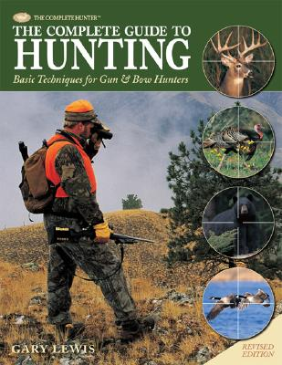Image for Complete Guide to Hunting: Basic Techniques for Gun and Bow Hunters