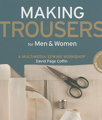 Image for Making Trousers for Men & Women: A Multimedia Sewing Workshop
