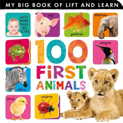 Image for 100 First Animals (My Big Book of Lift and Learn)