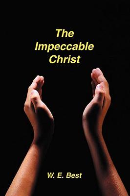 The Impeccable Christ, Best, W.E.